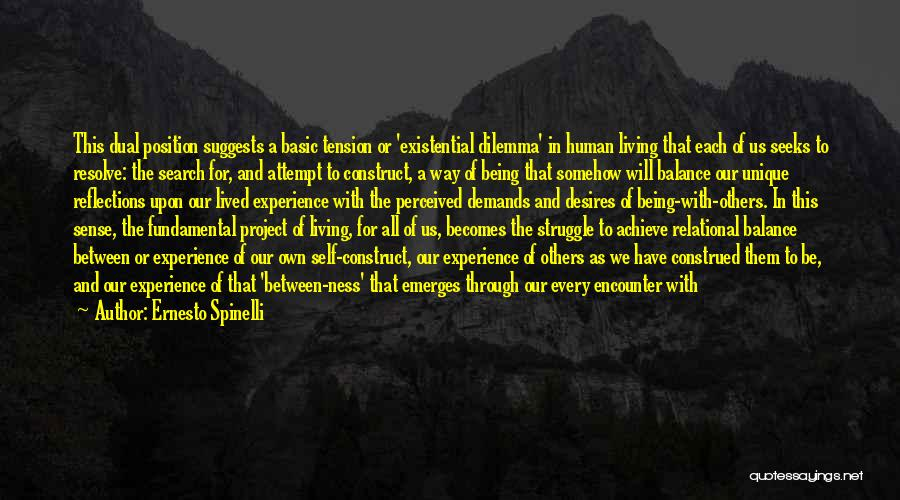 Self Reflections Quotes By Ernesto Spinelli