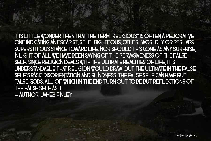 Self Reflections Quotes By James Finley