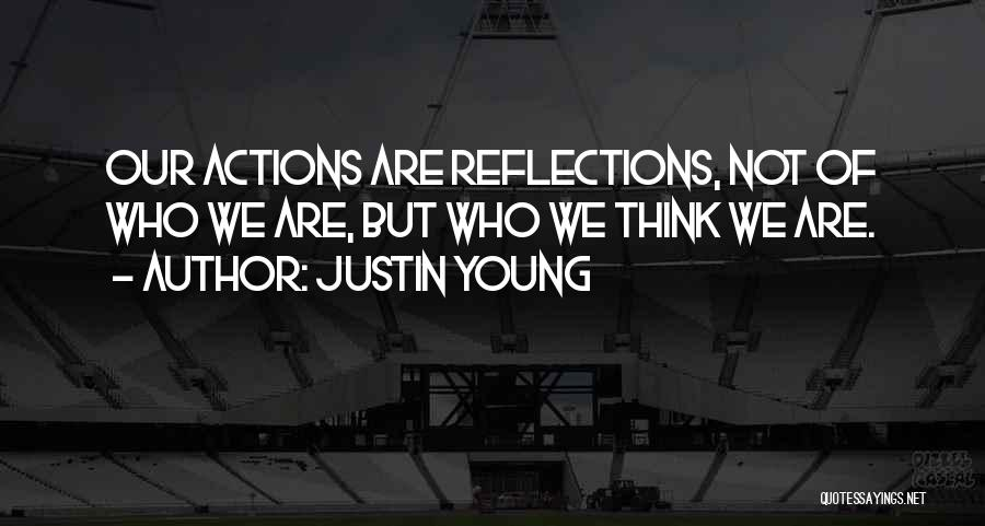Self Reflections Quotes By Justin Young