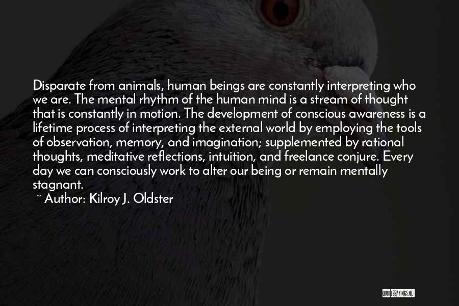 Self Reflections Quotes By Kilroy J. Oldster