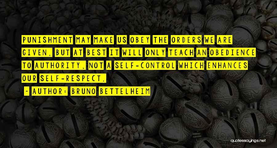 Self Respect Best Quotes By Bruno Bettelheim