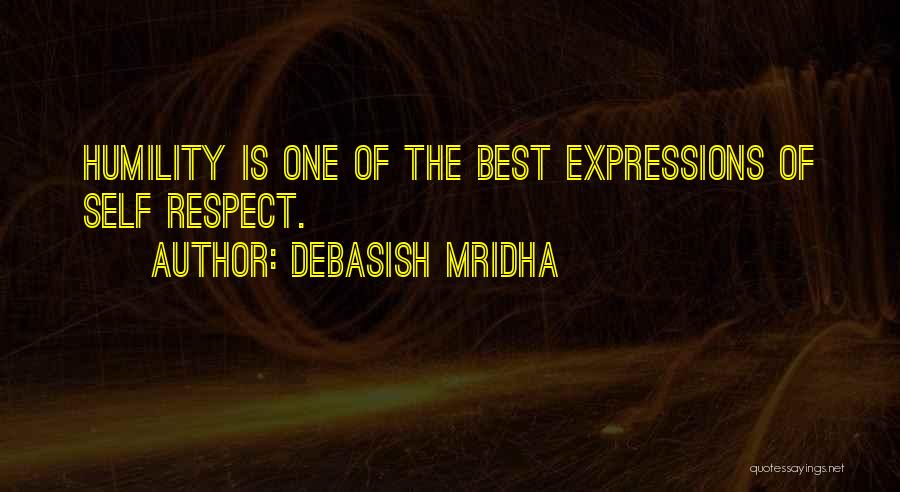 Self Respect Best Quotes By Debasish Mridha