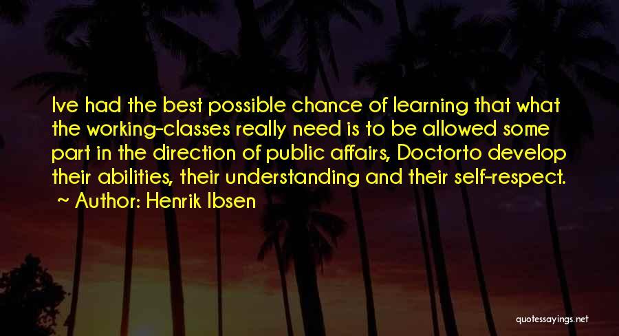Self Respect Best Quotes By Henrik Ibsen