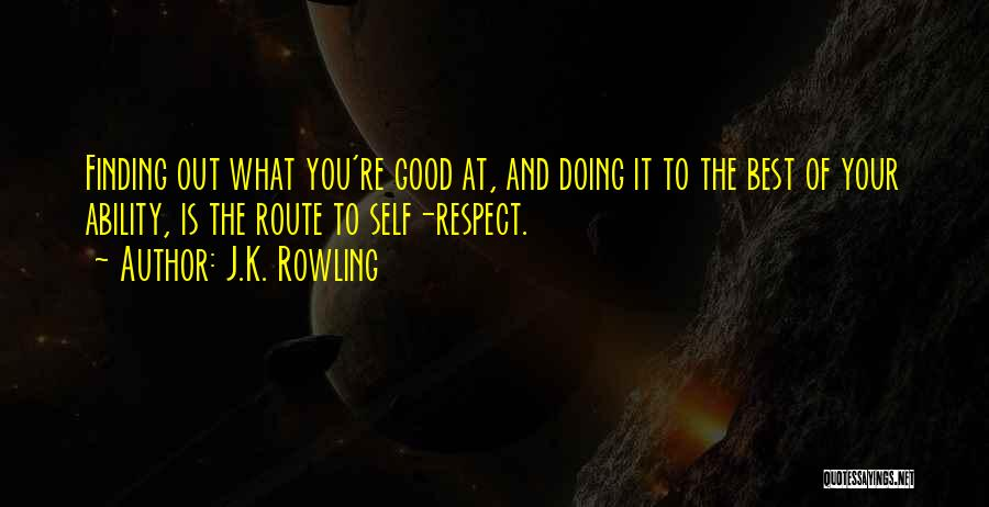 Self Respect Best Quotes By J.K. Rowling