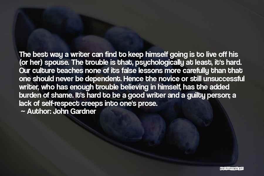Self Respect Best Quotes By John Gardner