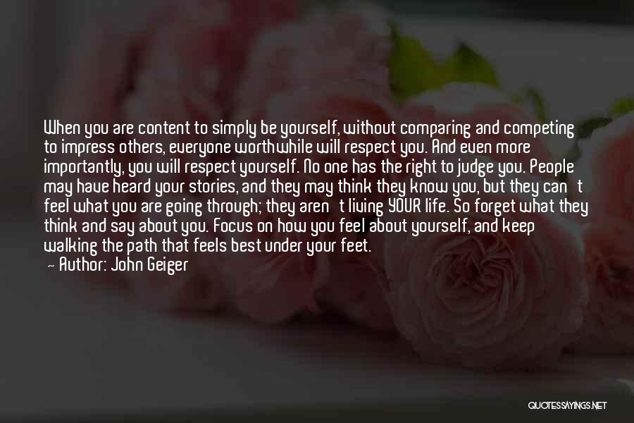 Self Respect Best Quotes By John Geiger