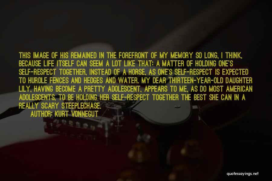 Self Respect Best Quotes By Kurt Vonnegut