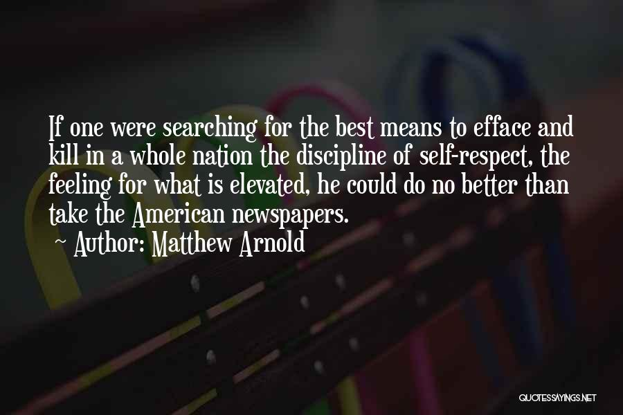 Self Respect Best Quotes By Matthew Arnold