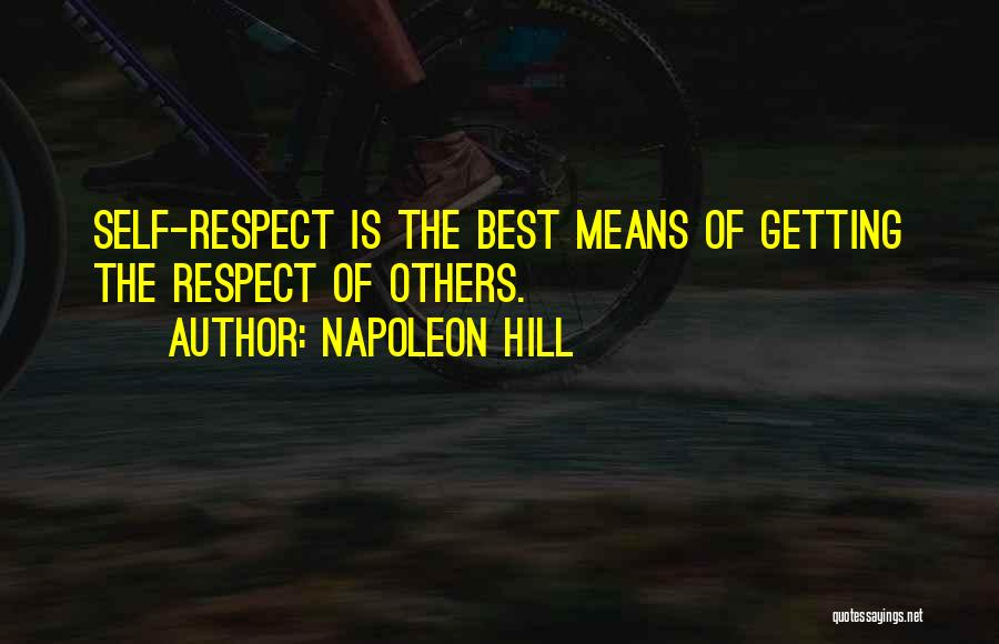 Self Respect Best Quotes By Napoleon Hill