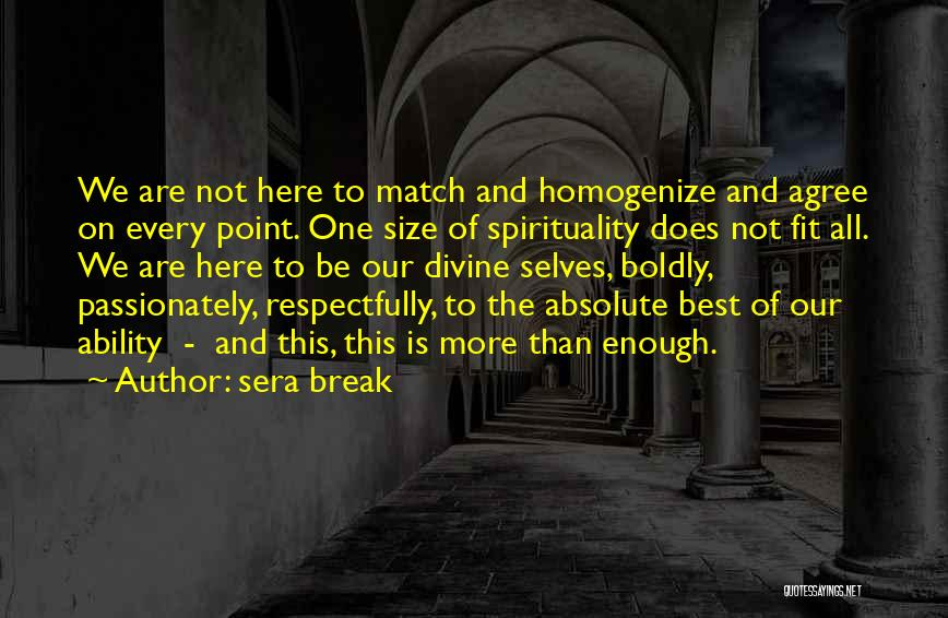 Self Respect Best Quotes By Sera Break
