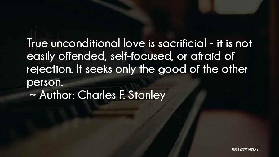 Self-sacrificial Love Quotes By Charles F. Stanley