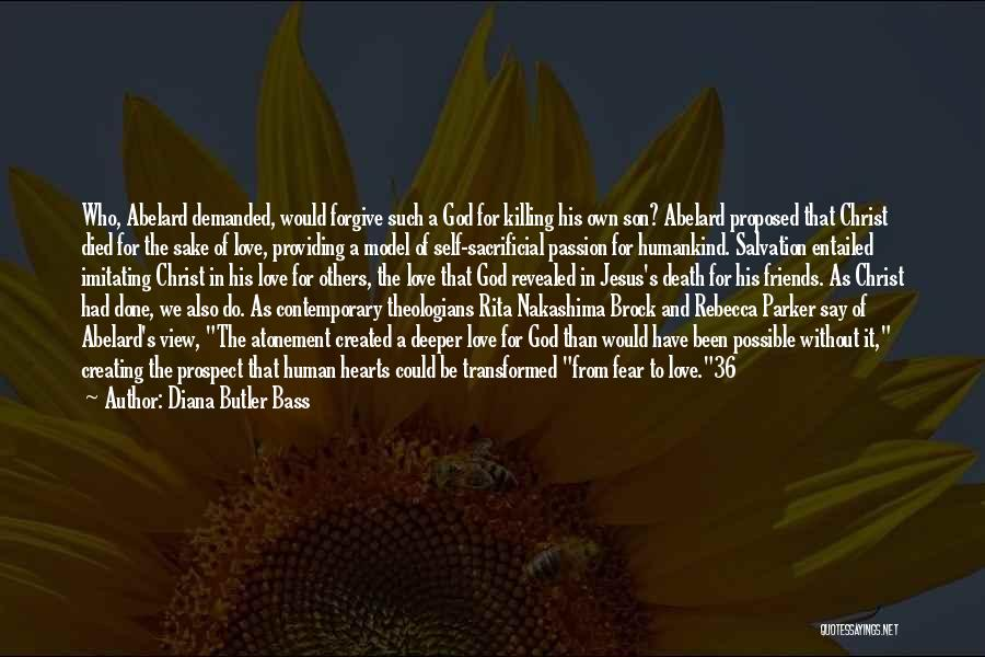 Self-sacrificial Love Quotes By Diana Butler Bass