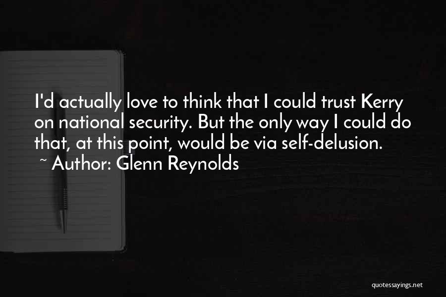 Self-sacrificial Love Quotes By Glenn Reynolds