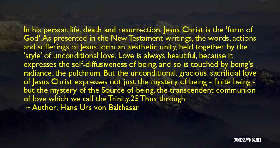 Self-sacrificial Love Quotes By Hans Urs Von Balthasar
