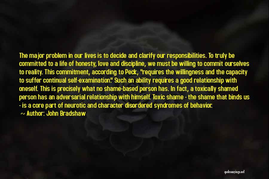 Self-sacrificial Love Quotes By John Bradshaw