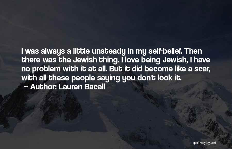 Self-sacrificial Love Quotes By Lauren Bacall