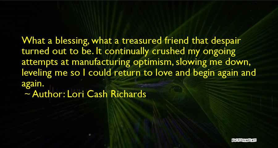 Self-sacrificial Love Quotes By Lori Cash Richards