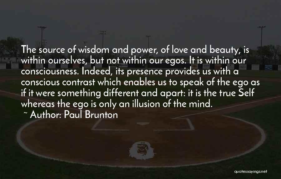Self-sacrificial Love Quotes By Paul Brunton