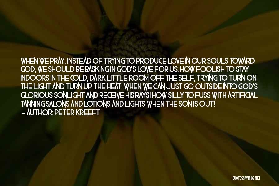 Self-sacrificial Love Quotes By Peter Kreeft