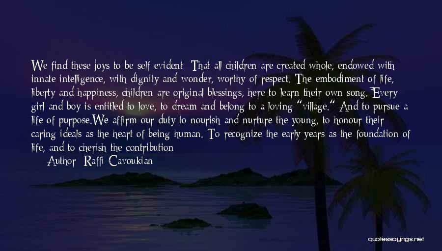 Self-sacrificial Love Quotes By Raffi Cavoukian