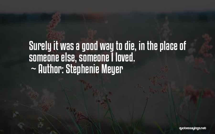 Self-sacrificial Love Quotes By Stephenie Meyer