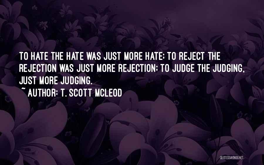 Self-sacrificial Love Quotes By T. Scott McLeod