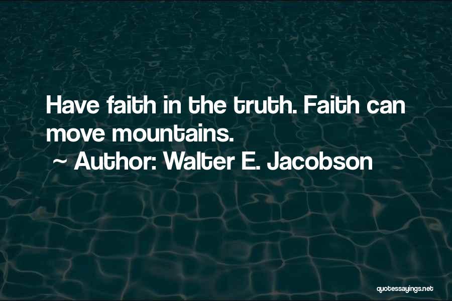 Self-sacrificial Love Quotes By Walter E. Jacobson