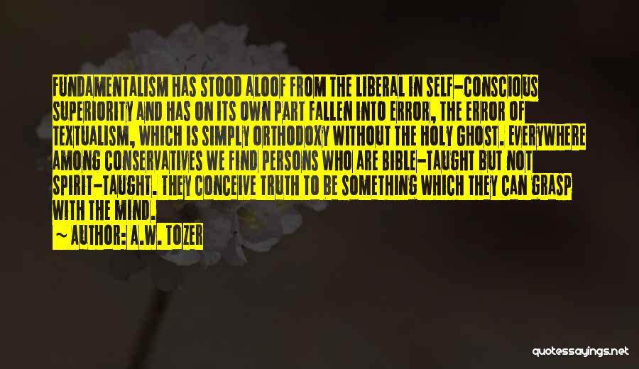 Self Superiority Quotes By A.W. Tozer