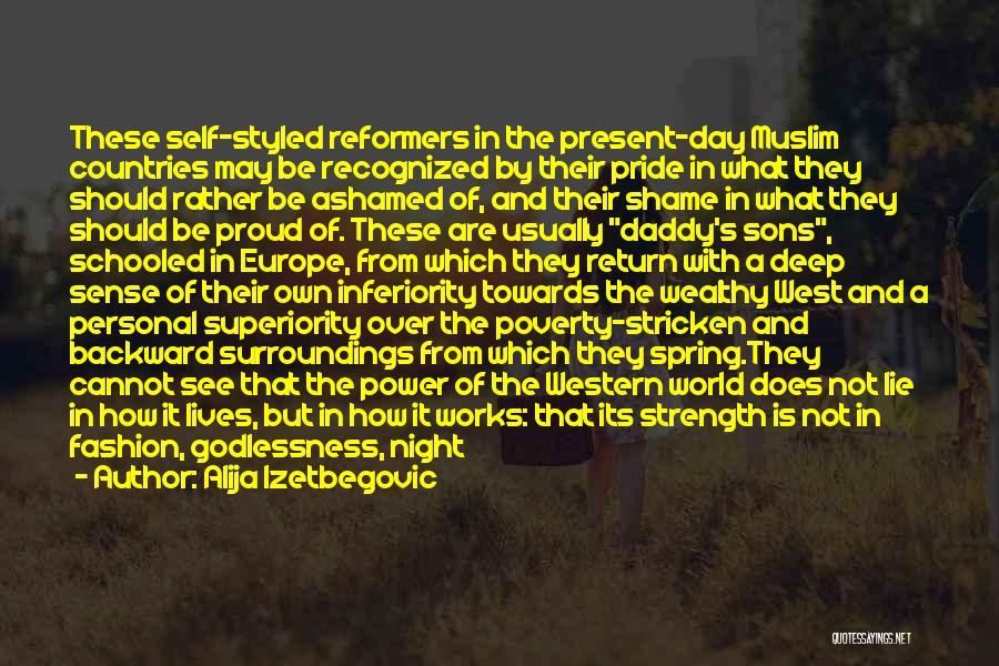 Self Superiority Quotes By Alija Izetbegovic