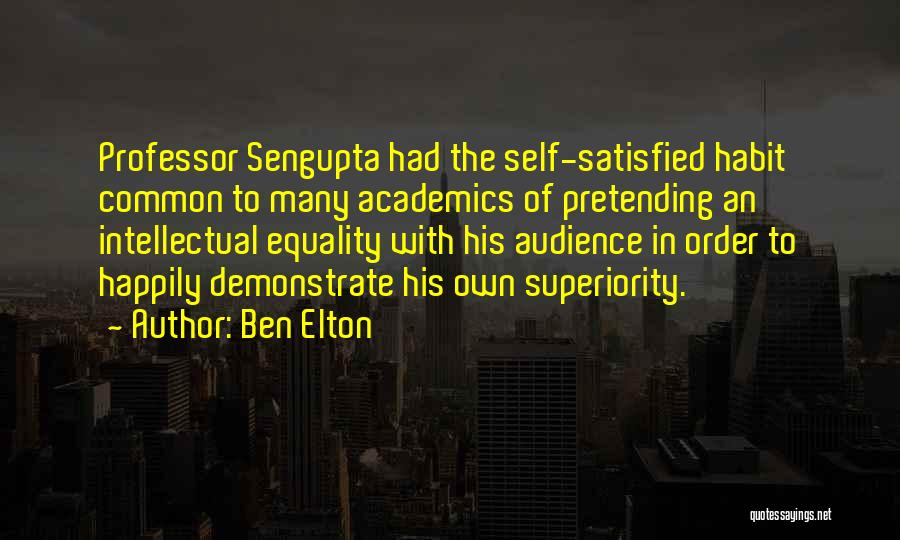 Self Superiority Quotes By Ben Elton