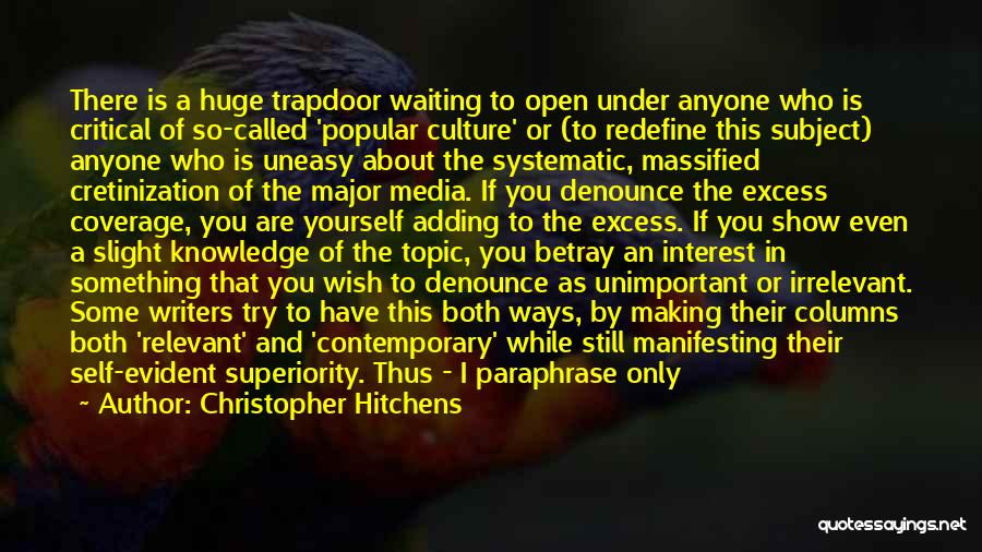 Self Superiority Quotes By Christopher Hitchens