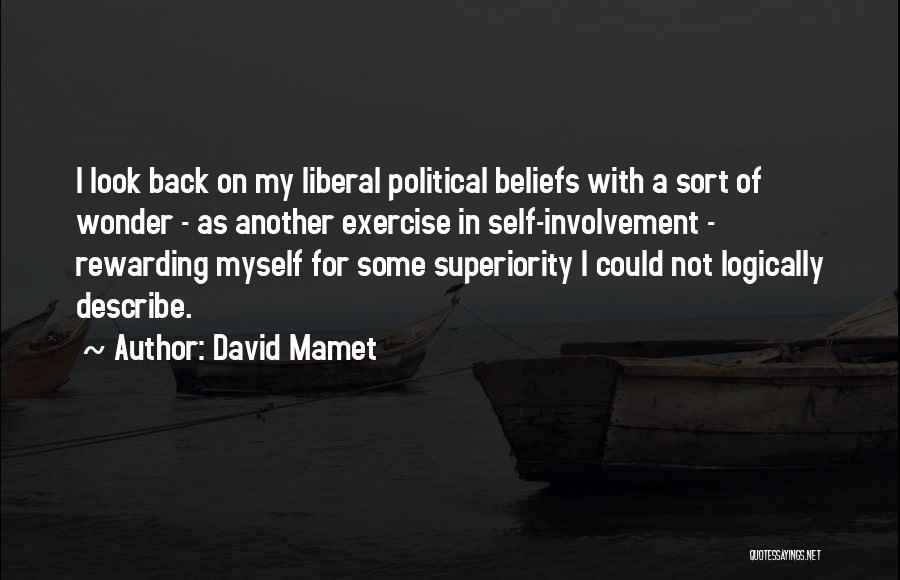 Self Superiority Quotes By David Mamet