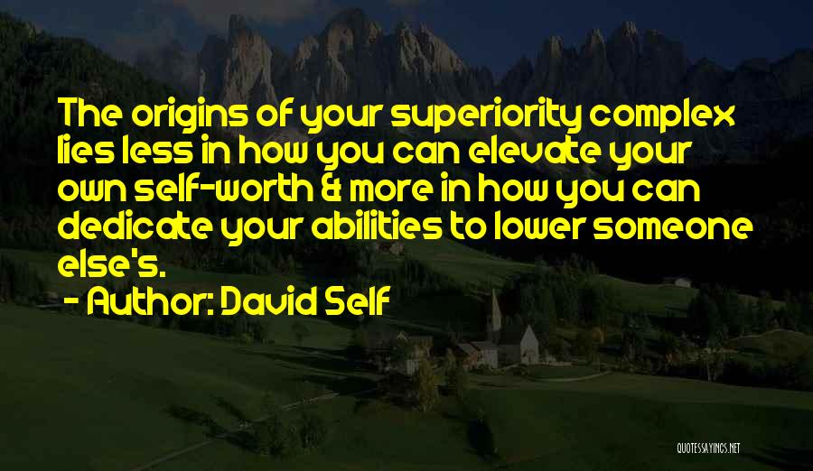 Self Superiority Quotes By David Self