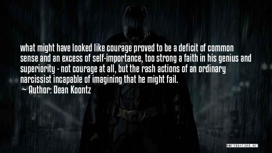 Self Superiority Quotes By Dean Koontz