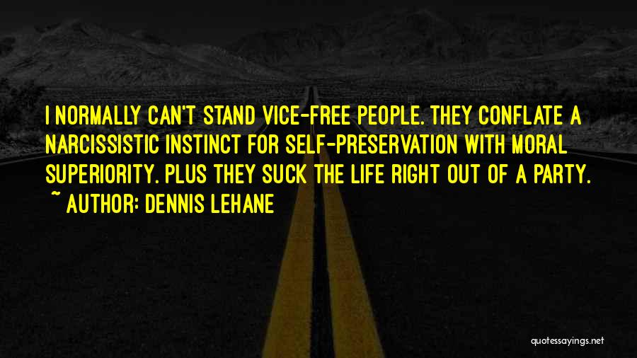 Self Superiority Quotes By Dennis Lehane