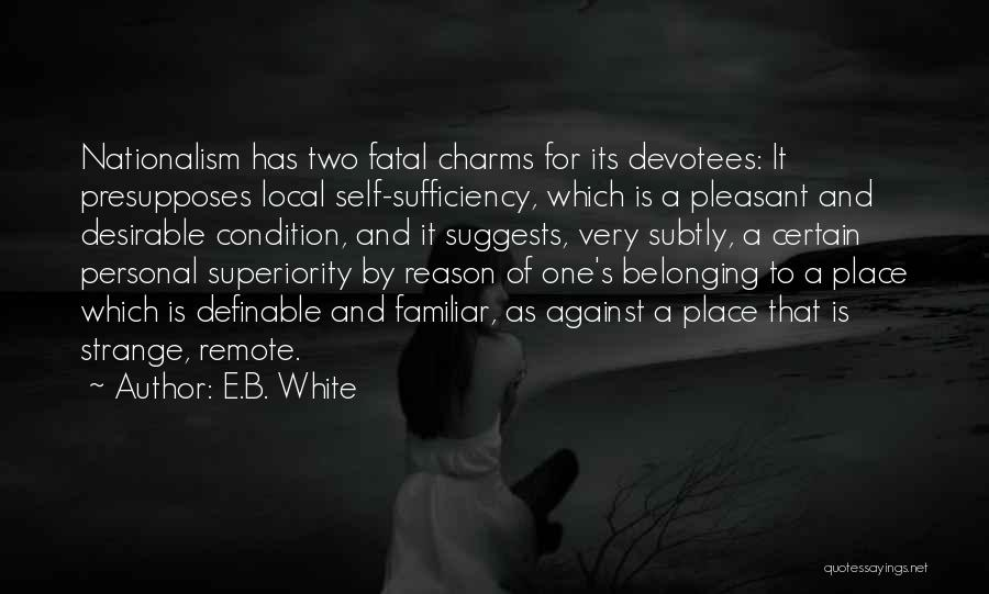 Self Superiority Quotes By E.B. White