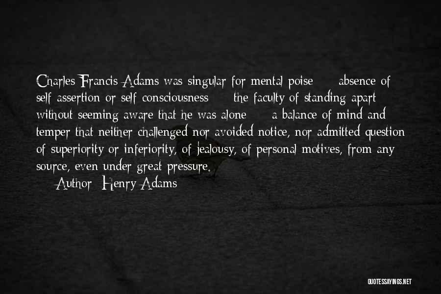 Self Superiority Quotes By Henry Adams