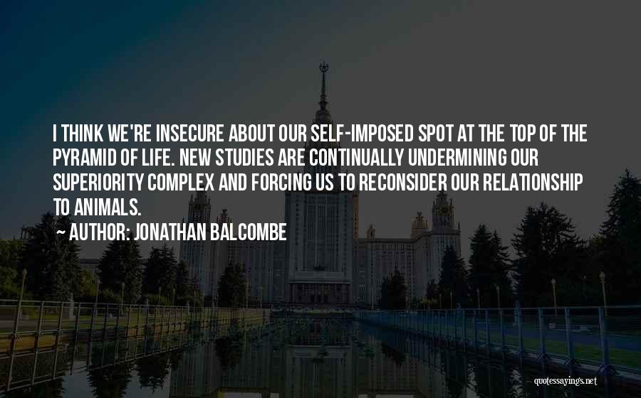 Self Superiority Quotes By Jonathan Balcombe