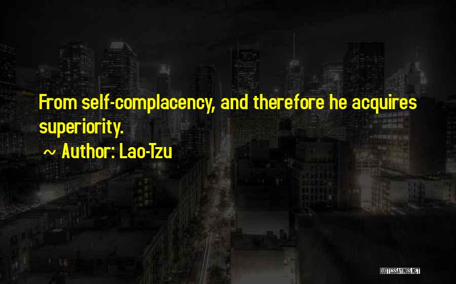 Self Superiority Quotes By Lao-Tzu