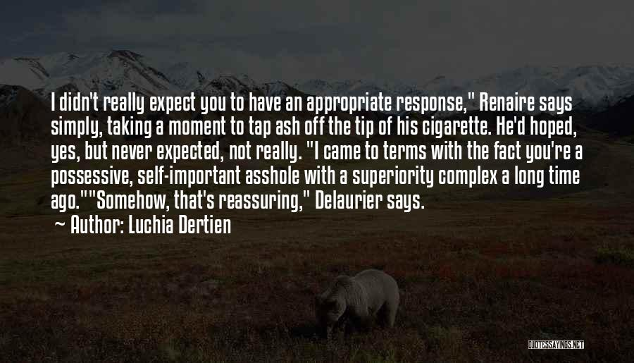 Self Superiority Quotes By Luchia Dertien