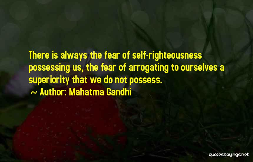 Self Superiority Quotes By Mahatma Gandhi
