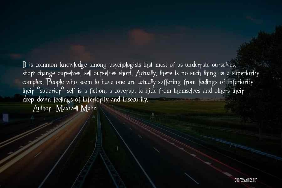 Self Superiority Quotes By Maxwell Maltz