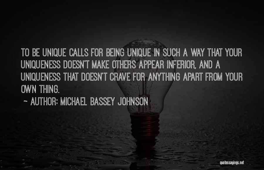 Self Superiority Quotes By Michael Bassey Johnson