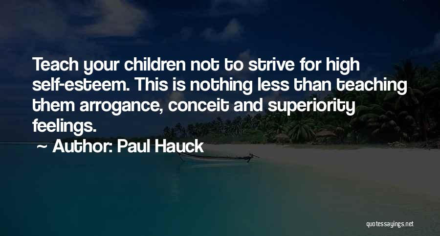 Self Superiority Quotes By Paul Hauck