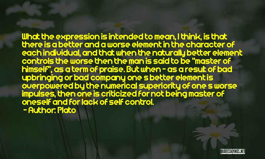Self Superiority Quotes By Plato