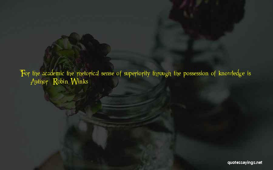 Self Superiority Quotes By Robin Winks