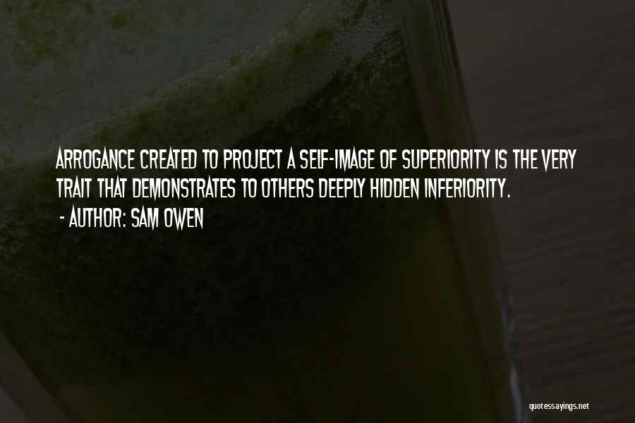 Self Superiority Quotes By Sam Owen