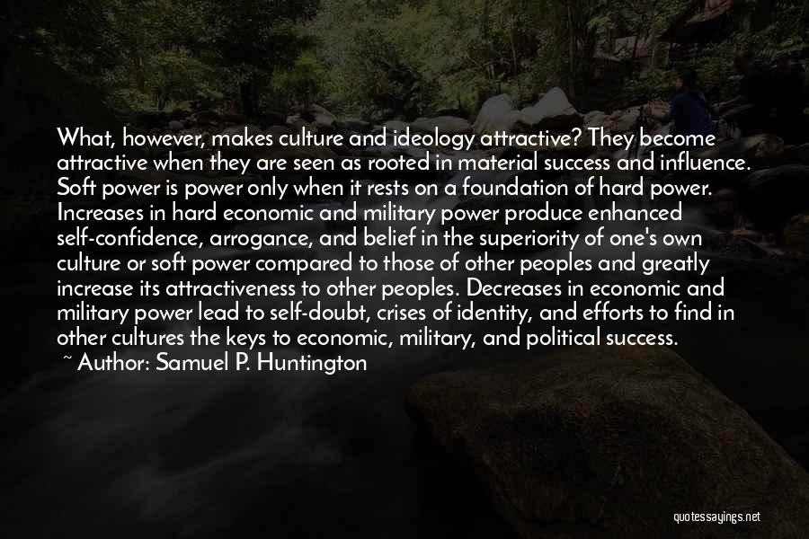 Self Superiority Quotes By Samuel P. Huntington