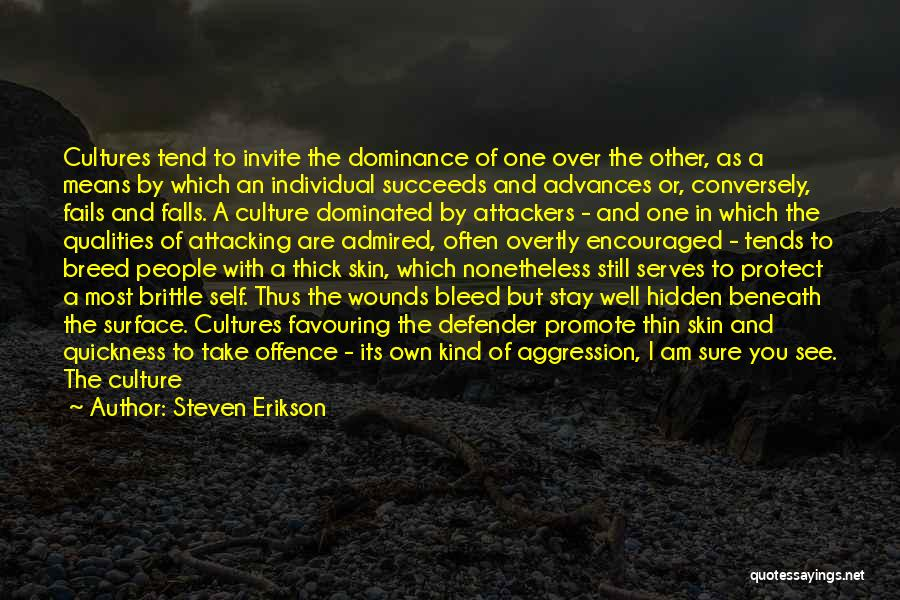 Self Superiority Quotes By Steven Erikson