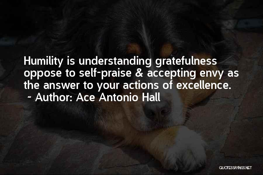 Self Understanding Quotes By Ace Antonio Hall